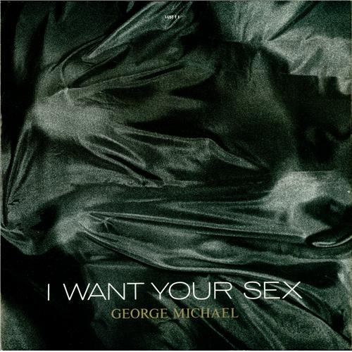 I want your sex george micheal
